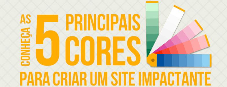 Conheça as 5 principais cores para criar um site impactante